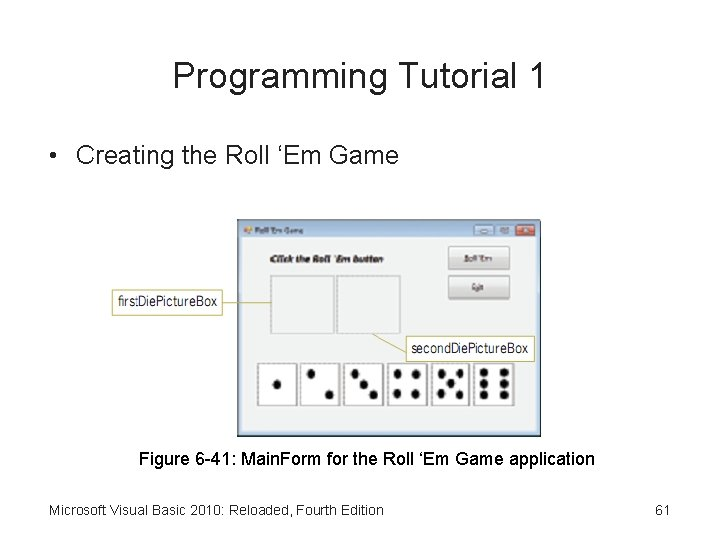 Programming Tutorial 1 • Creating the Roll 'Em Game Figure 6 -41: Main. Form