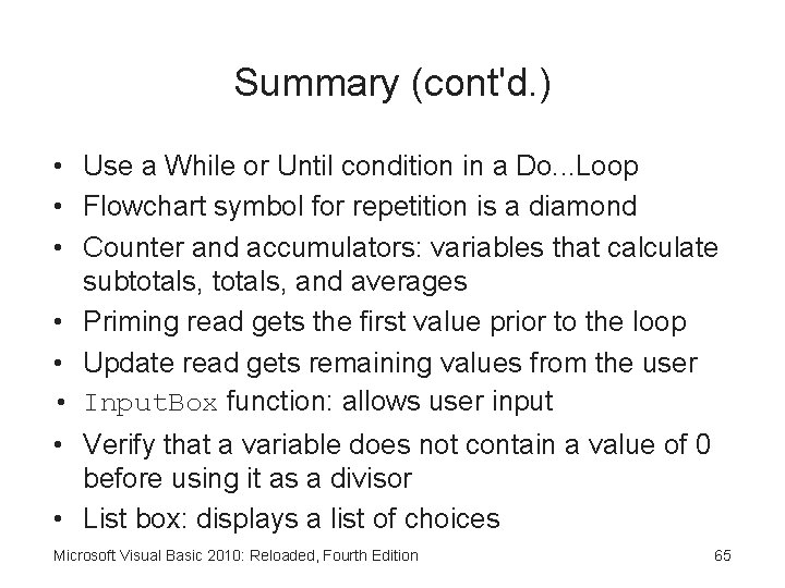 Summary (cont'd. ) • Use a While or Until condition in a Do. .