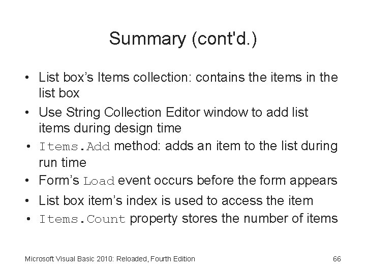 Summary (cont'd. ) • List box's Items collection: contains the items in the list