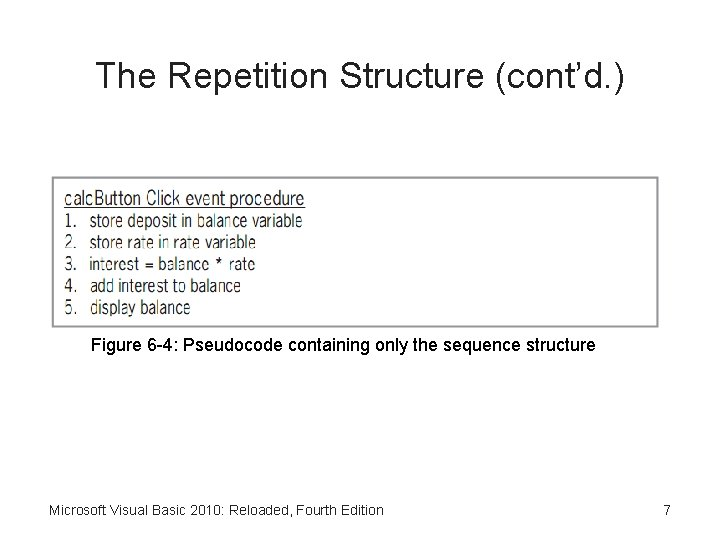 The Repetition Structure (cont'd. ) Figure 6 -4: Pseudocode containing only the sequence structure