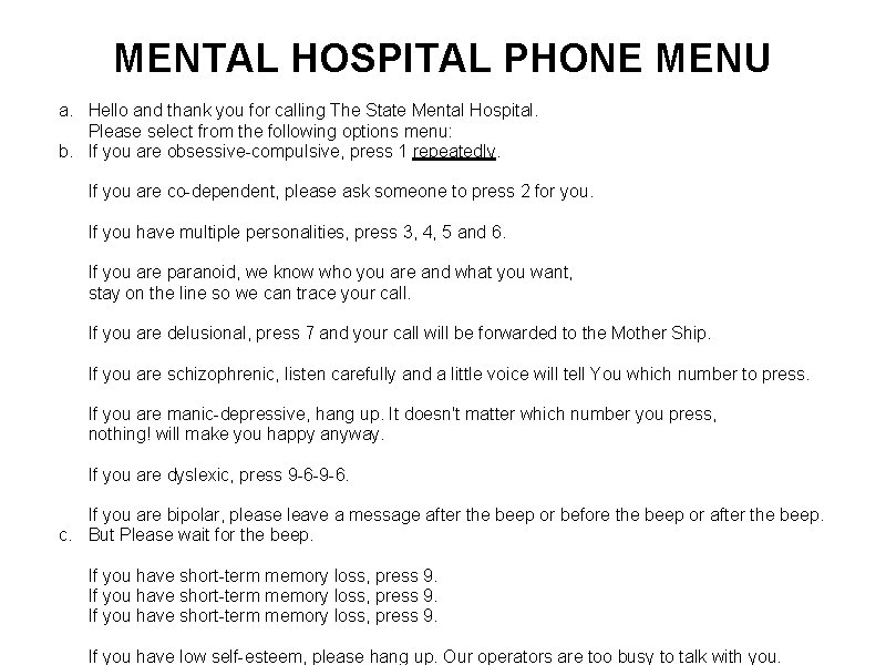 MENTAL HOSPITAL PHONE MENU a. Hello and thank you for calling The State Mental