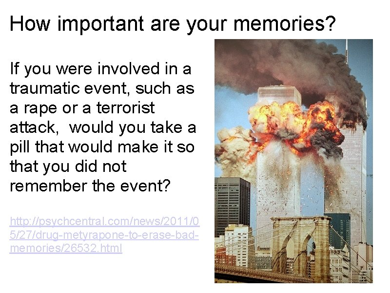 How important are your memories? If you were involved in a traumatic event, such