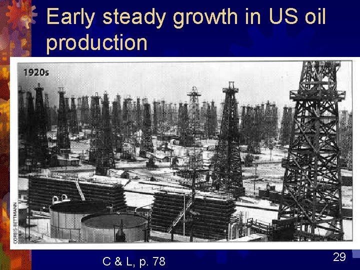 Early steady growth in US oil production C & L, p. 78 29