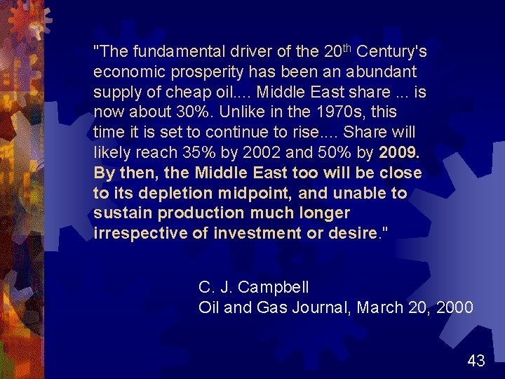 """""""The fundamental driver of the 20 th Century's economic prosperity has been an abundant"""
