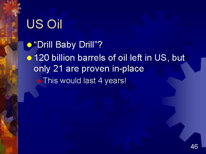 "US Oil ® ""Drill Baby Drill""? ® 120 billion barrels of oil left in"