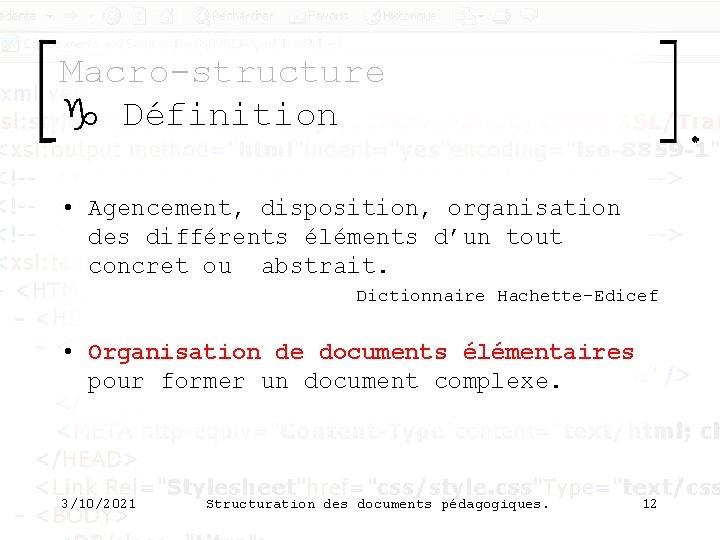 Macro-structure g Définition • Agencement, disposition, organisation des différents éléments d'un tout concret ou