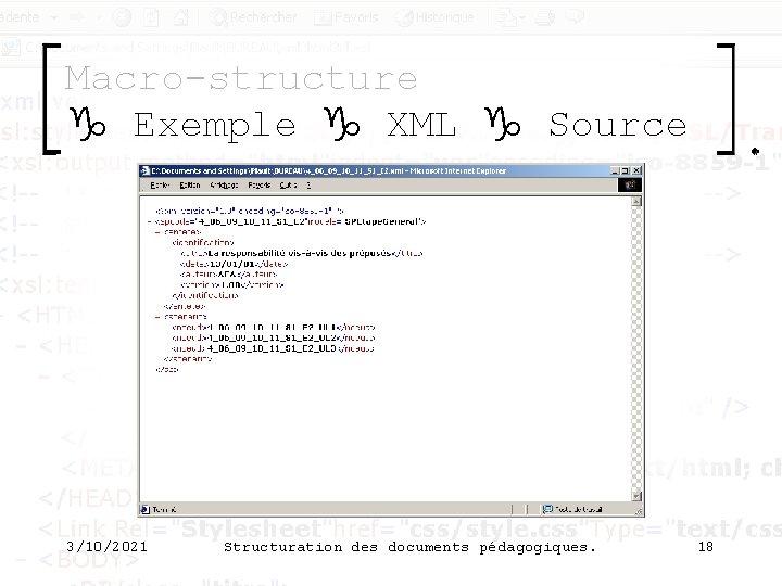Macro-structure g Exemple g XML g Source 3/10/2021 Structuration des documents pédagogiques. 18