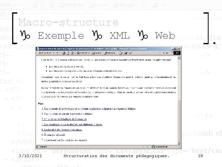 Macro-structure g Exemple g XML g Web 3/10/2021 Structuration des documents pédagogiques. 19