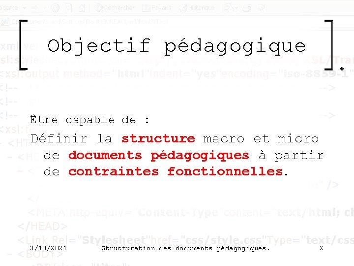 Objectif pédagogique Être capable de : Définir la structure macro et micro de documents