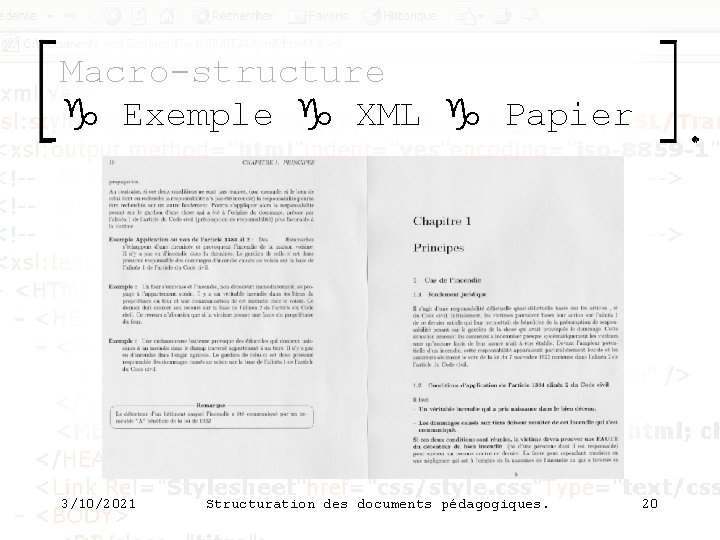Macro-structure g Exemple g XML g Papier 3/10/2021 Structuration des documents pédagogiques. 20