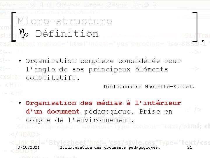 Micro-structure g Définition • Organisation complexe considérée sous l'angle de ses principaux éléments constitutifs.