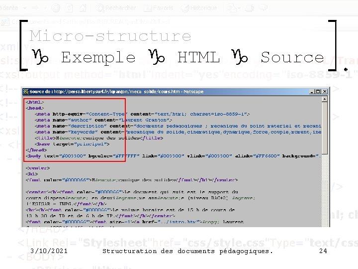 Micro-structure g Exemple g HTML g Source 3/10/2021 Structuration des documents pédagogiques. 24