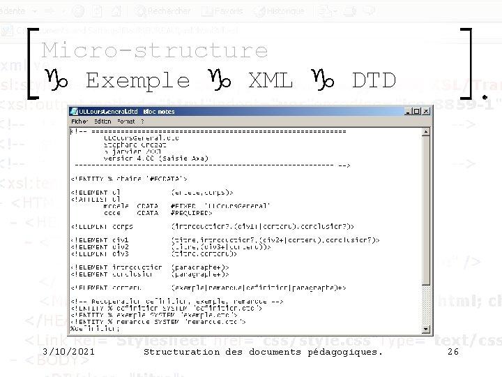 Micro-structure g Exemple g XML g DTD 3/10/2021 Structuration des documents pédagogiques. 26