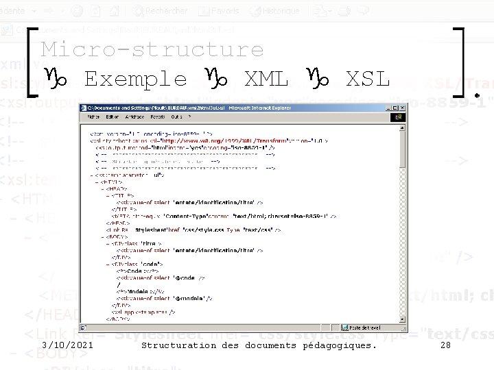 Micro-structure g Exemple g XML g XSL 3/10/2021 Structuration des documents pédagogiques. 28