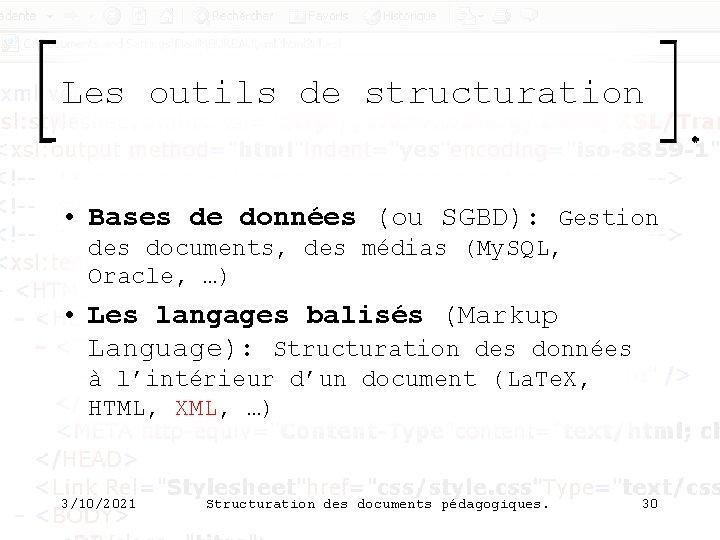 Les outils de structuration • Bases de données (ou SGBD): Gestion des documents, des