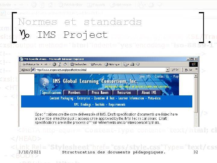 Normes et standards g IMS Project 3/10/2021 Structuration des documents pédagogiques. 32