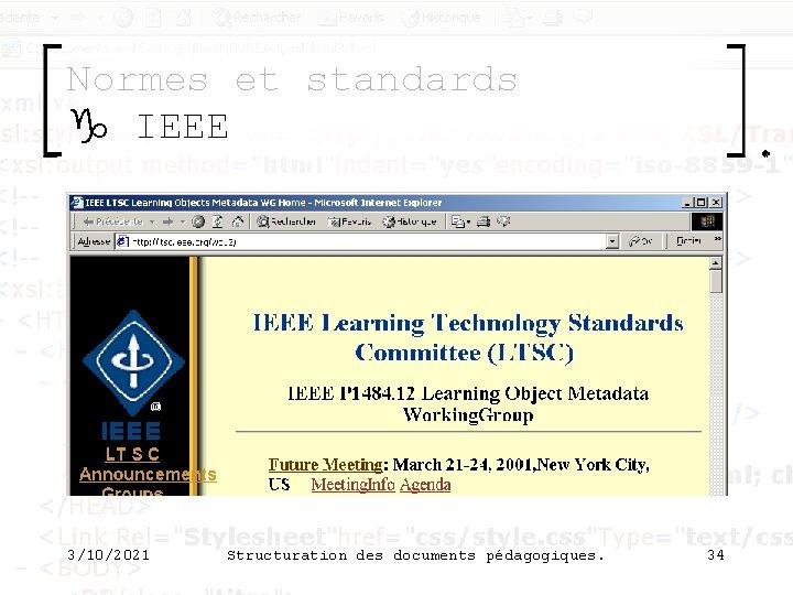 Normes et standards g IEEE 3/10/2021 Structuration des documents pédagogiques. 34