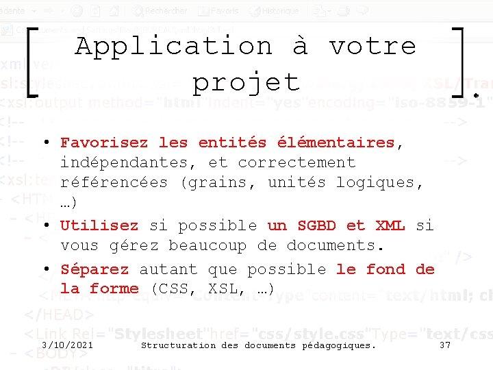 Application à votre projet • Favorisez les entités élémentaires, indépendantes, et correctement référencées (grains,