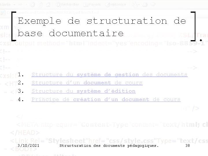 Exemple de structuration de base documentaire 1. 2. 3. 4. Structure du système de