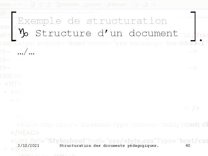 Exemple de structuration g Structure d'un document …/… 3/10/2021 Structuration des documents pédagogiques. 40