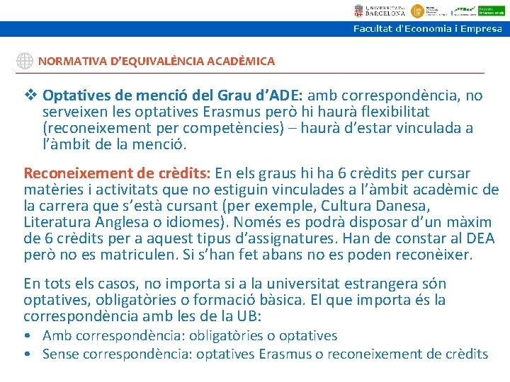 NORMATIVA D'EQUIVALÈNCIA ACADÈMICA v Optatives de menció del Grau d'ADE: amb correspondència, no serveixen