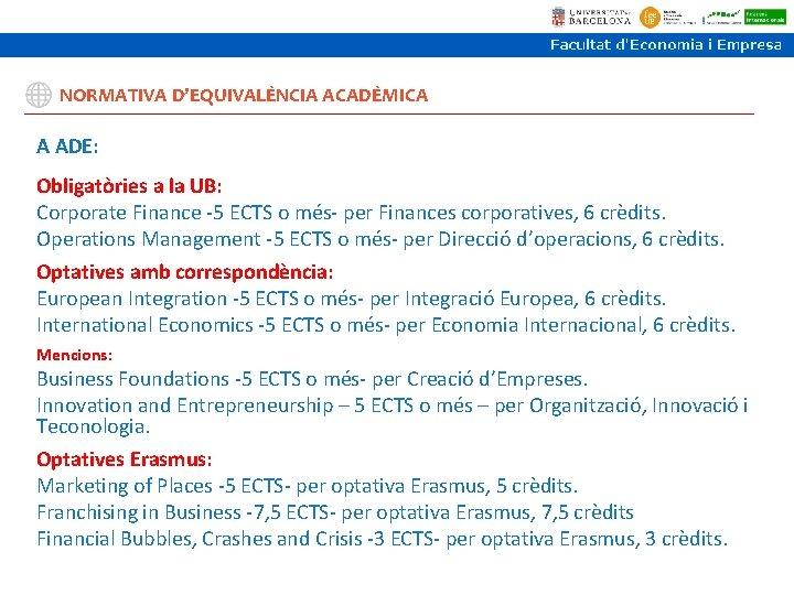 NORMATIVA D'EQUIVALÈNCIA ACADÈMICA A ADE: Obligatòries a la UB: Corporate Finance -5 ECTS o