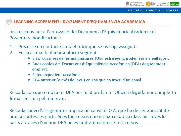 LEARNING AGREEMENT I DOCUMENT D'EQUIVALÈNCIA ACADÈMICA Instruccions per a l'aprovació del Document d'Equivalència Acadèmica