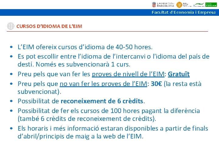 CURSOS D'IDIOMA DE L'EIM • L'EIM ofereix cursos d'idioma de 40 -50 hores. •