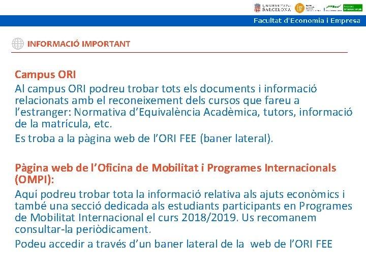 INFORMACIÓ IMPORTANT Campus ORI Al campus ORI podreu trobar tots els documents i informació