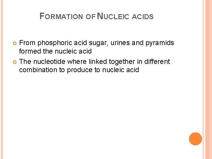 FORMATION OF NUCLEIC ACIDS From phosphoric acid sugar, urines and pyramids formed the nucleic