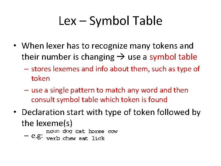 Lex – Symbol Table • When lexer has to recognize many tokens and their