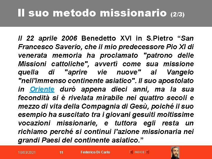 Il suo metodo missionario (2/3) Il 22 aprile 2006 Benedetto XVI in S. Pietro