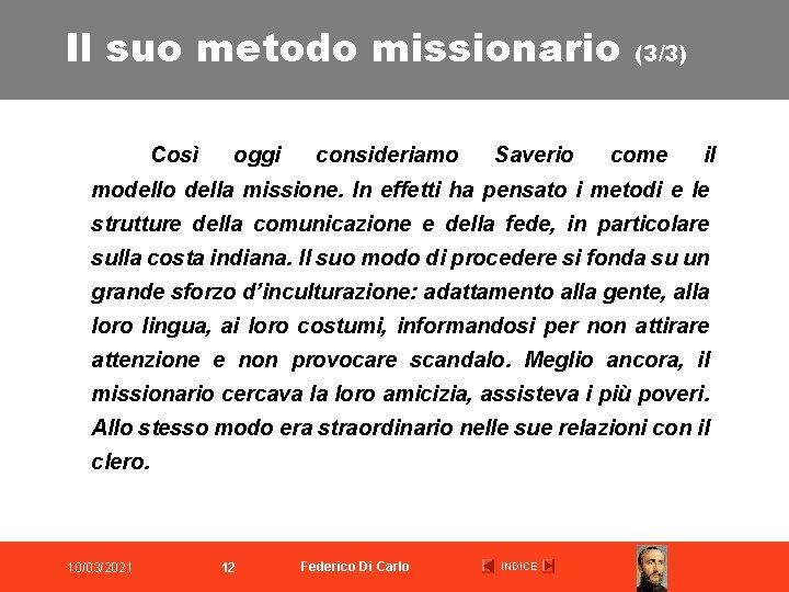 Il suo metodo missionario Così oggi consideriamo Saverio (3/3) come il modello della missione.