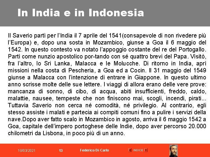 In India e in Indonesia Il Saverio partì per l'India il 7 aprile del