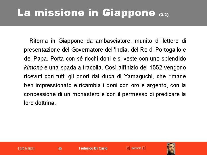La missione in Giappone (3/3) Ritorna in Giappone da ambasciatore, munito di lettere di