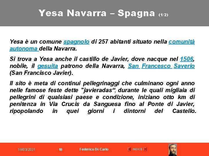 Yesa Navarra – Spagna (1/2) Yesa è un comune spagnolo di 257 abitanti situato