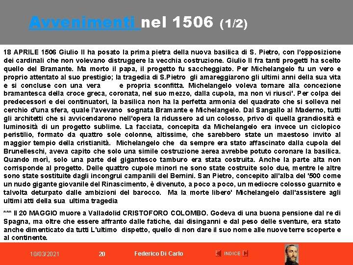 Avvenimenti nel 1506 (1/2) 18 APRILE 1506 Giulio II ha posato la prima pietra