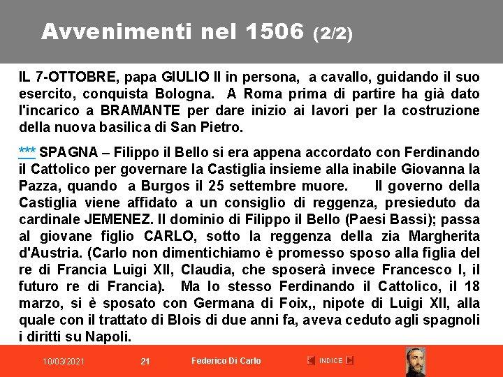 Avvenimenti nel 1506 (2/2) IL 7 -OTTOBRE, papa GIULIO II in persona, a cavallo,
