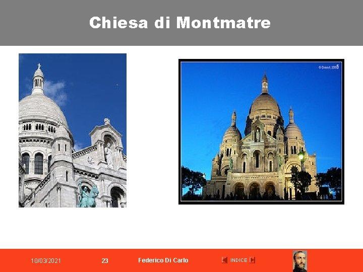 Chiesa di Montmatre 10/03/2021 23 Federico Di Carlo INDICE