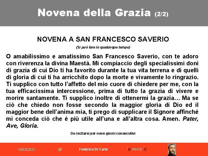 Novena della Grazia (2/2) NOVENA A SAN FRANCESCO SAVERIO (Si può fare in qualunque