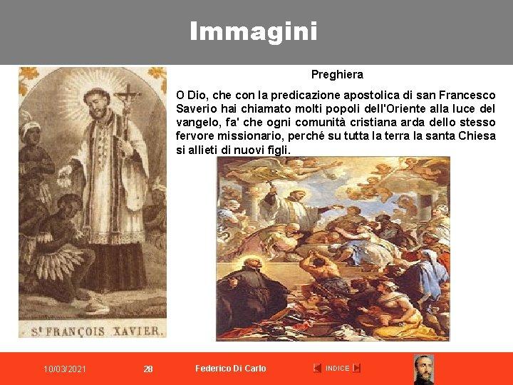 Immagini Preghiera O Dio, che con la predicazione apostolica di san Francesco Saverio hai