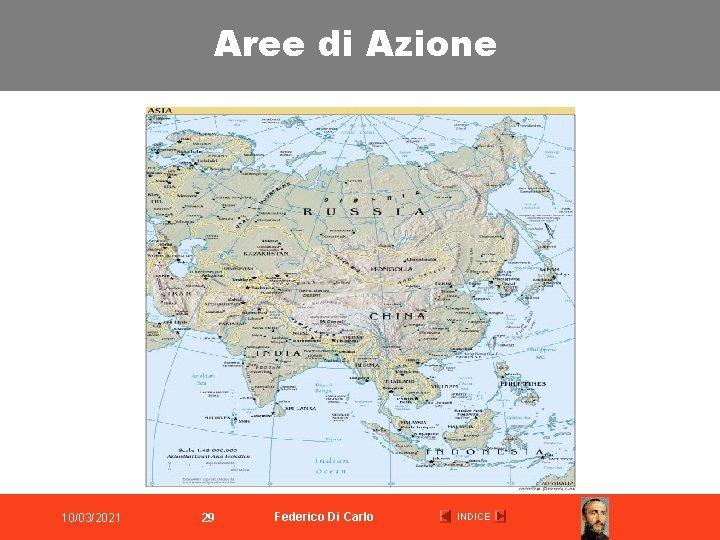 Aree di Azione 10/03/2021 29 Federico Di Carlo INDICE
