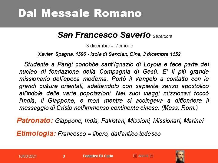 Dal Messale Romano San Francesco Saverio Sacerdote 3 dicembre - Memoria Xavier, Spagna, 1506