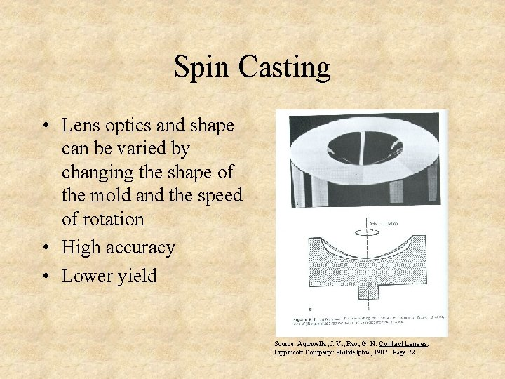 Spin Casting • Lens optics and shape can be varied by changing the shape