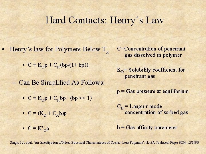 Hard Contacts: Henry's Law • Henry's law for Polymers Below Tg • C =