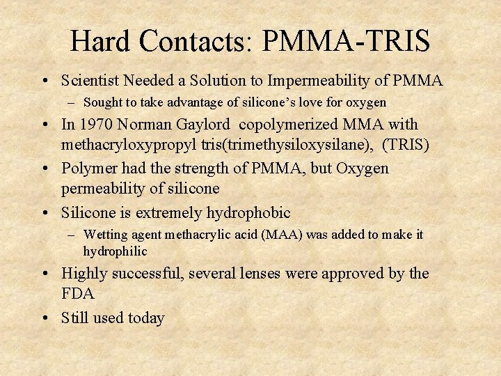 Hard Contacts: PMMA-TRIS • Scientist Needed a Solution to Impermeability of PMMA – Sought