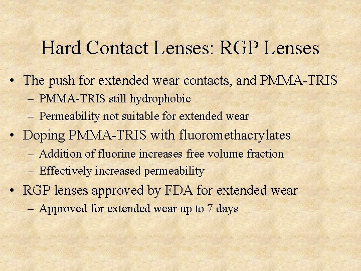 Hard Contact Lenses: RGP Lenses • The push for extended wear contacts, and PMMA-TRIS