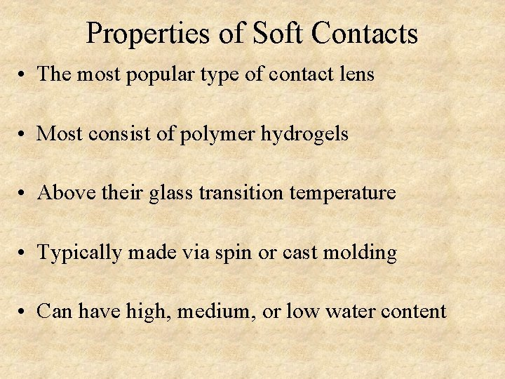 Properties of Soft Contacts • The most popular type of contact lens • Most