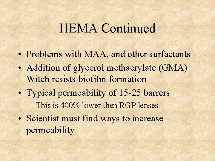 HEMA Continued • Problems with MAA, and other surfactants • Addition of glycerol methacrylate