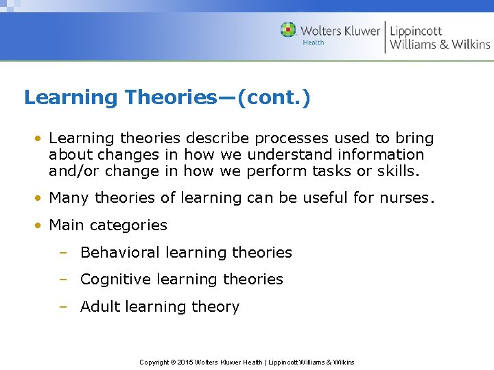 Learning Theories—(cont. ) • Learning theories describe processes used to bring about changes in